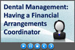Dental practice management: financial arrangements coordinator