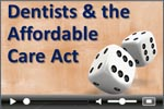 Dental practice management and the Affordable Care Act