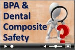 Dental safety and BPA